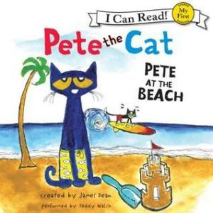 Books for 5 year olds: Pete the Cat - Pete at the Beach by James Dean