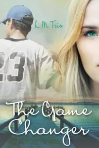 Baseball romance novel: The Game Changer by L. M. Trio