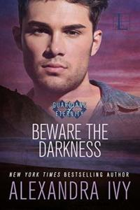 Beware the Darkness by Alexandra Ivy