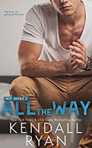 All the way by Kendall Ryan