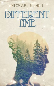 Time travel romance: A Different Time by Michael K. Hill