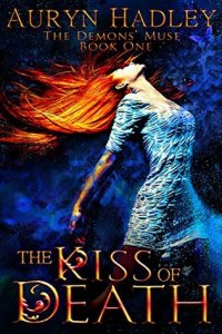 Paranormal Romance: The Kiss of Death by Auryn Hadley