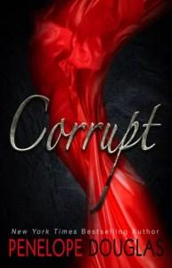Dark Romance Novels: corrupt by penelope douglas