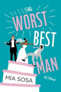 most anticipated book release of 2020 the worst best man by mia sosa