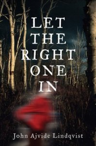 Scary Stories for you to read Let the Right one in by John Ajvide Lindqvist