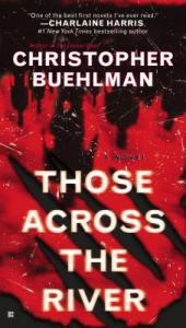 Scariest Stories: Those Across the river by christopher buehlman