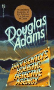 These books will make you smile Dirk Gently's Holistic Detective Agency by Douglas Adams