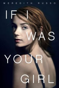 LGBT books written for young adults If I was your girl by meredith russo