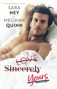 Work place love stories Love Sincerely Yours by Sara Ney and Meghan Quinn