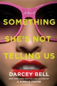 Must Read thrillers of 2020 Something she's not telling us by darcey bell