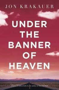 Amazing true crime books to read Under the Banner of Heaven by Jon Krakauer