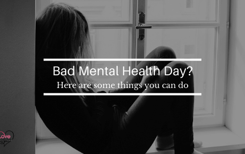 Having a bad mental health day? Here are some things you can do