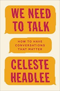 Books for people who are bad at relationships We Need to Talk by Celest headlee