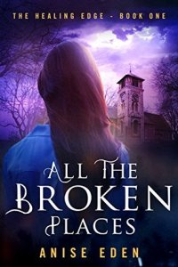The best halloween romance novels All the Broken Places by Anise Eden