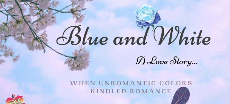 Blue and White- A love story