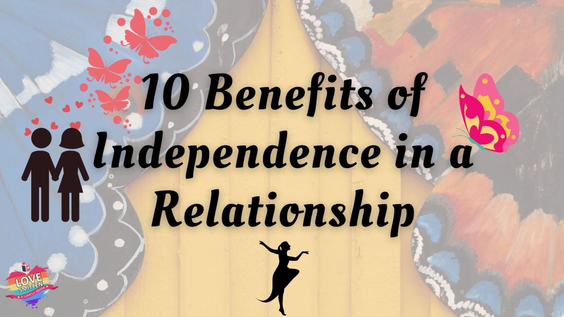 benefits of independence in love