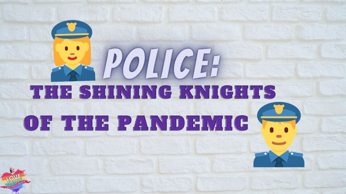 police - the shining knights of the pandemic - a short story