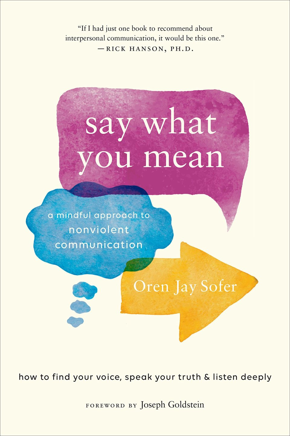 Say What You Mean: A Mindful Approach to Nonviolent Communicationby Oren Jay Sofer