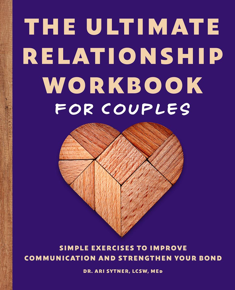 The Ultimate Relationship Workbook For Couples by Ari Sytner