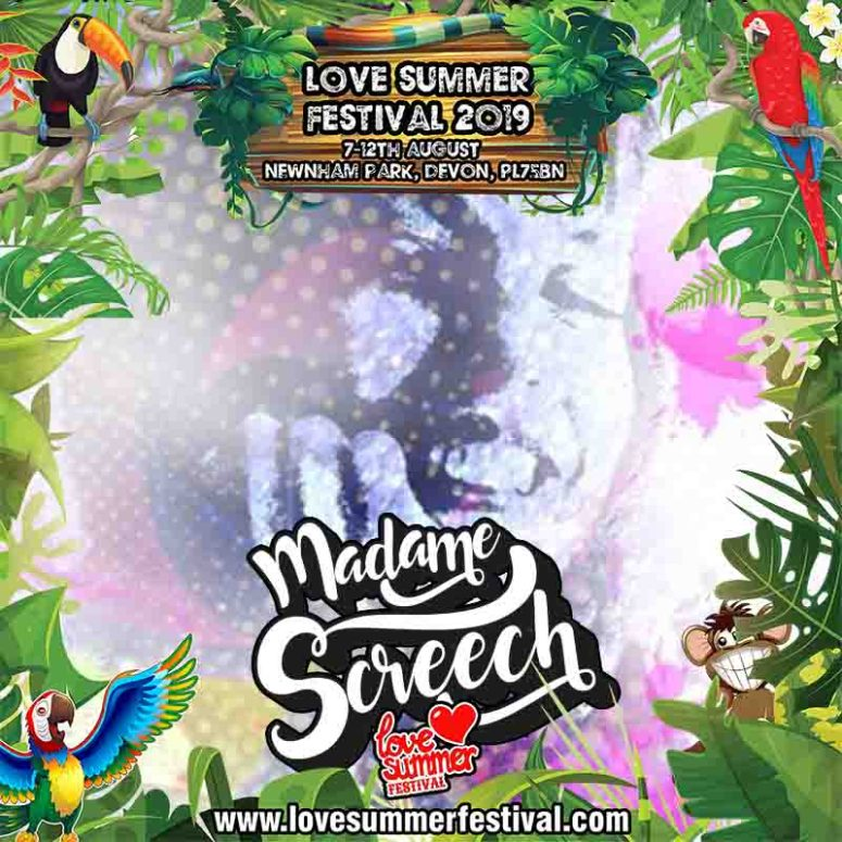 Love Summer Festival | Madame Screech
