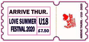 Love Summer Festival | Festival | Arrive Early | U18 | Thursday