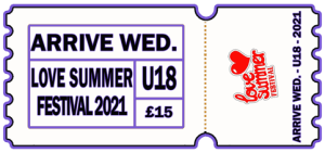 Love Summer Festival | 2021 | Arrive Early | Wednesday | U18