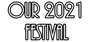 Our 2021 Festival