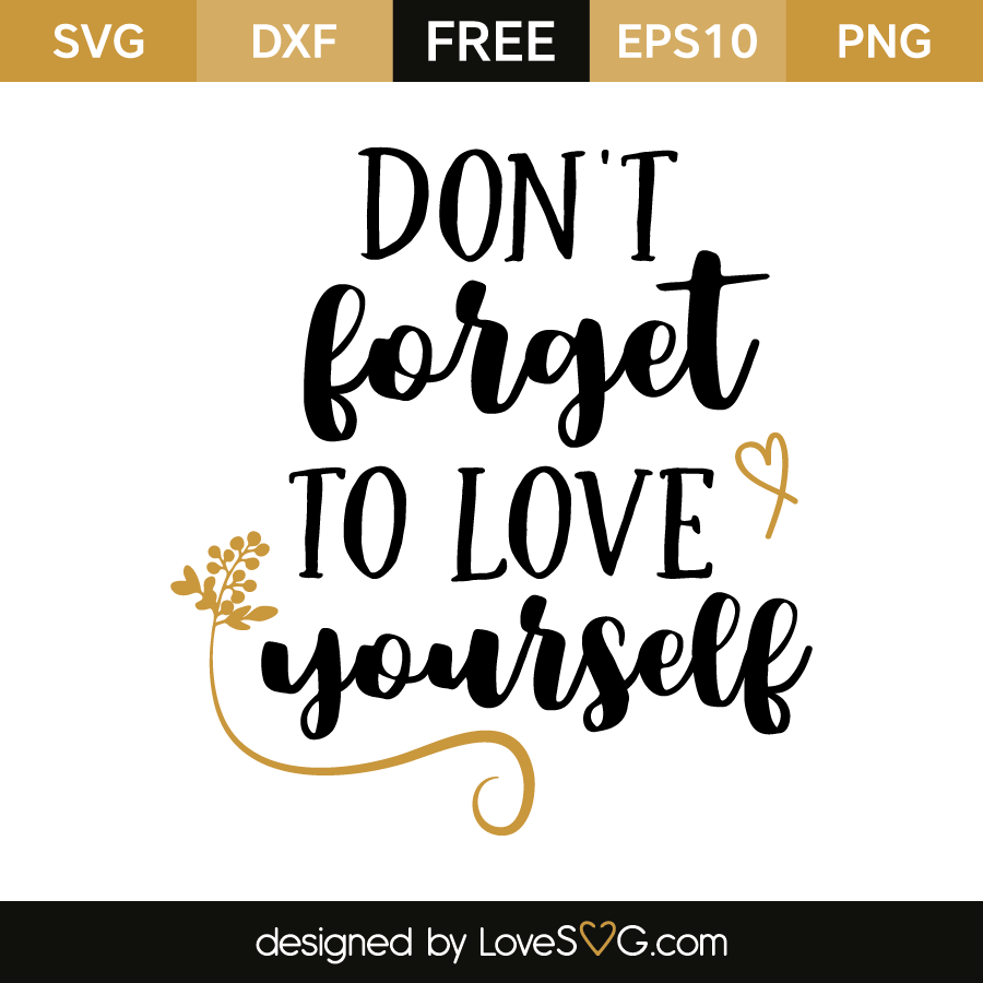 Free SVG cut file - Don't forget to love yourself