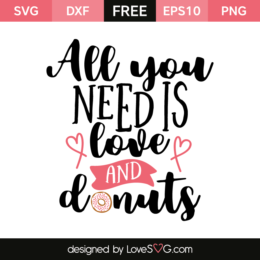 Download All you need is love and donuts | Lovesvg.com