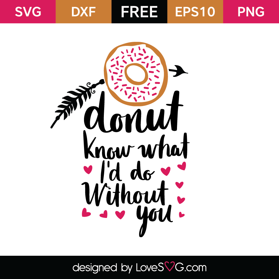 Download Donut know what I'd do without you   Lovesvg.com