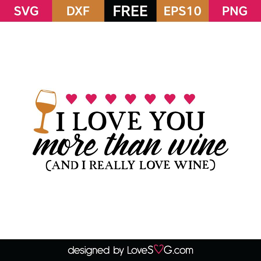 Download I love you more than wine | Lovesvg.com