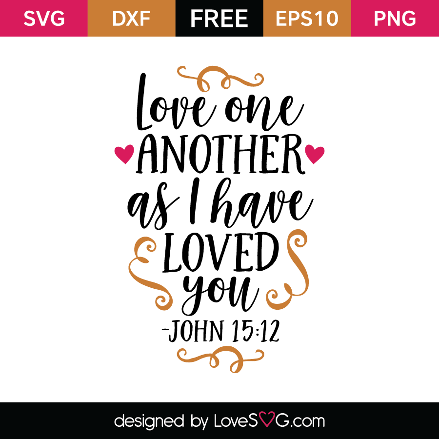 Love One Another: Love One Another As I Have Loved You -John 15-12