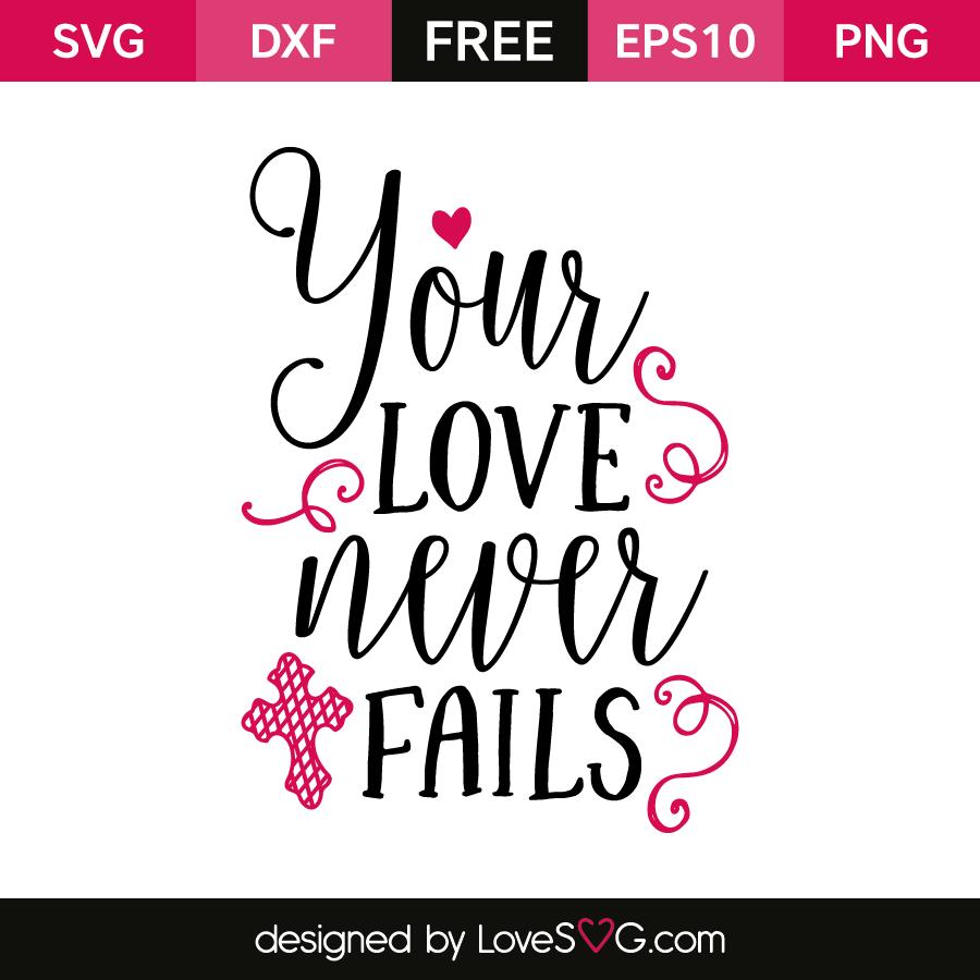 Download Your love never fails | Lovesvg.com