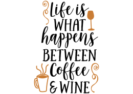 Free SVG cut file - Life what happens between coffee and wine