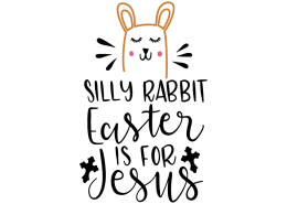 Free SVG cut file - Silly Rabbit Easter is for Easter