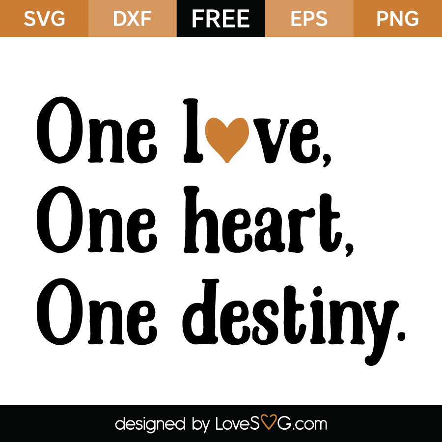 Download One love. One heart. One destiny. | Lovesvg.com
