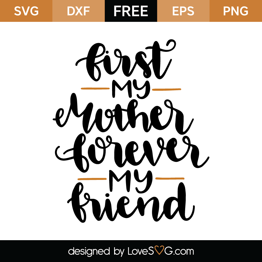 Download First my mother forever my friend | Lovesvg.com