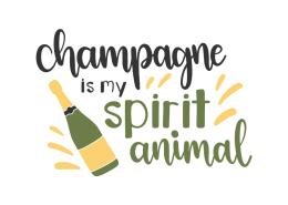 Champagne is my spririt animal
