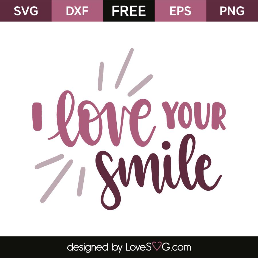 Download I love your smile | Lovesvg.com