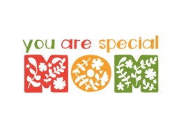 You are special mom