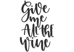 Give me all the wine