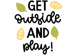 Get outside and play!
