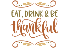 Eat, drink & be thankful