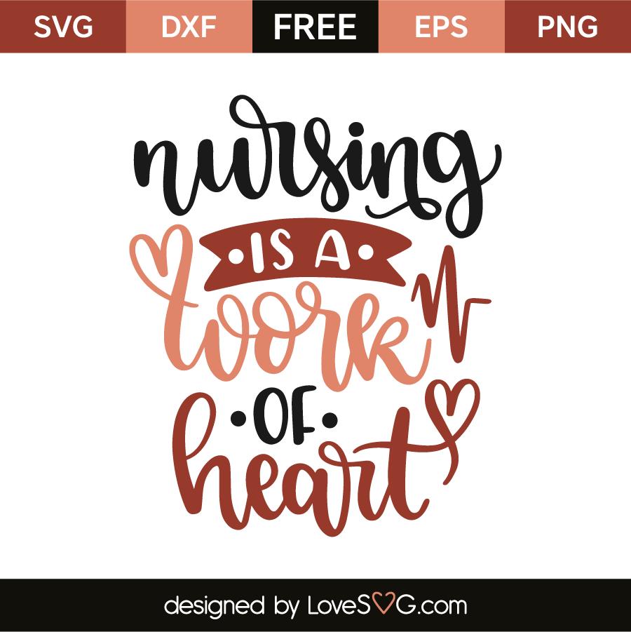 Download Nursing is a work of heart   Lovesvg.com