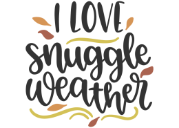 I love snuggle weather