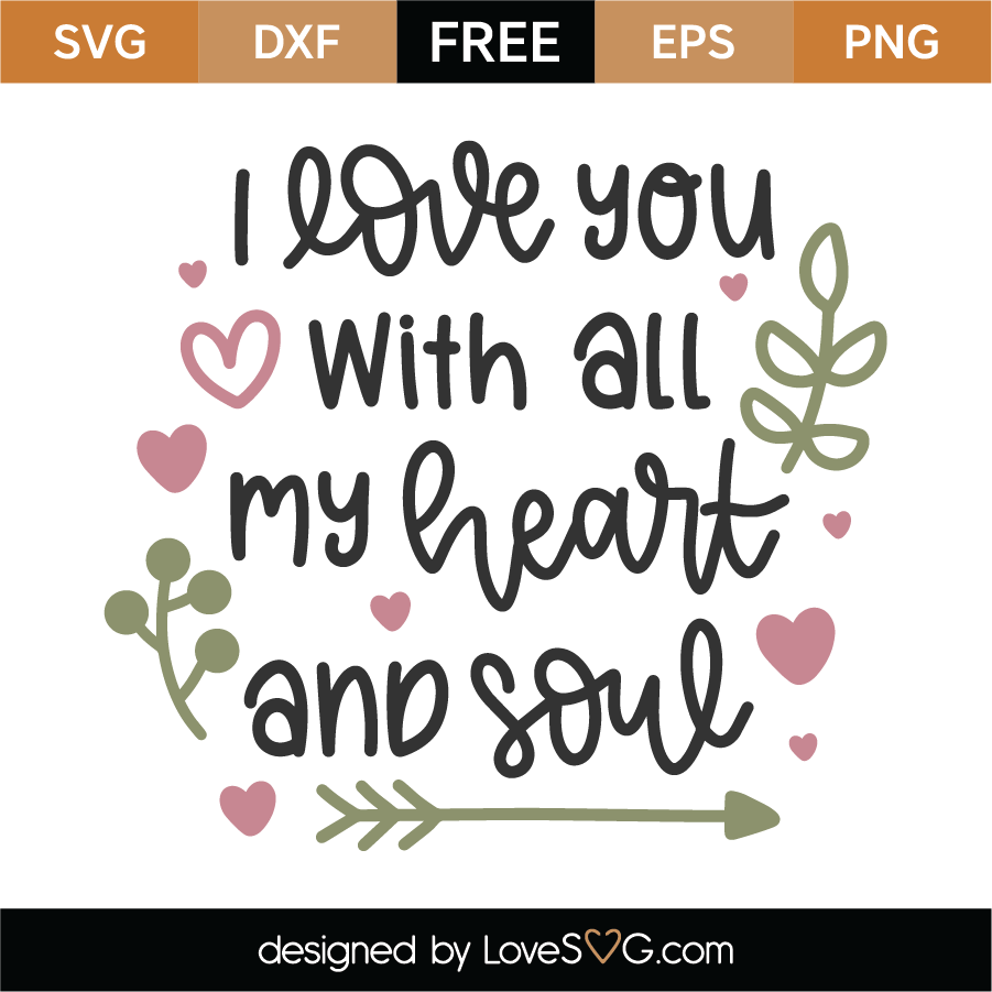 Free I Love You With All My Heart SVG Cut File | Lovesvg.com