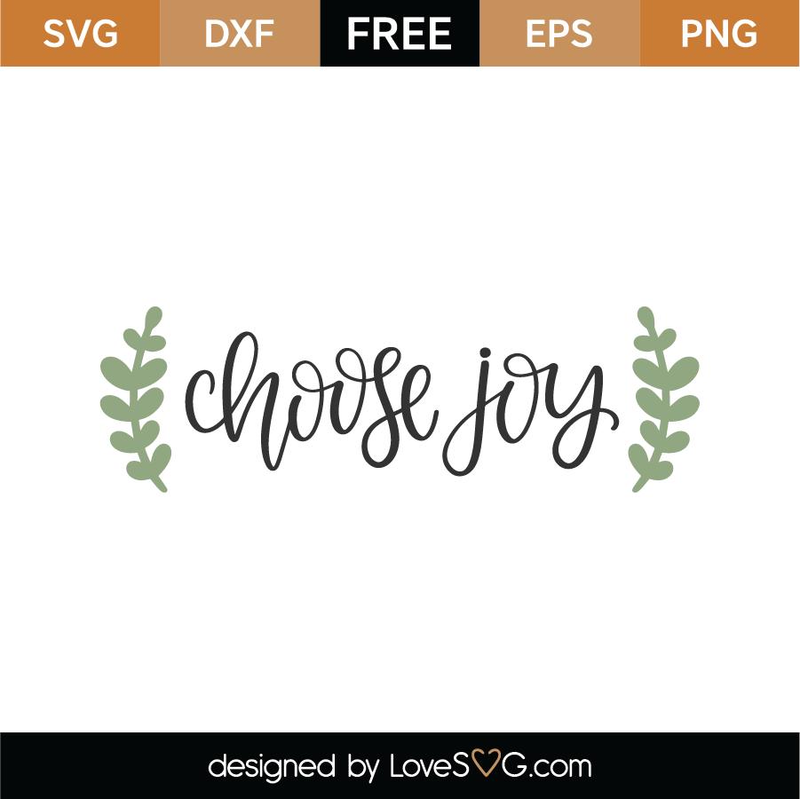 Download Free Choose Joy SVG Cut File | Lovesvg.com