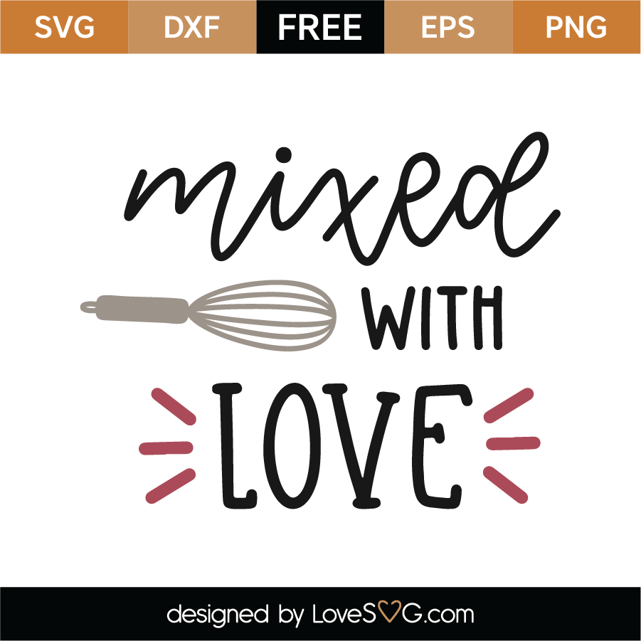 Download Free Mixed With Love SVG Cut File | Lovesvg.com