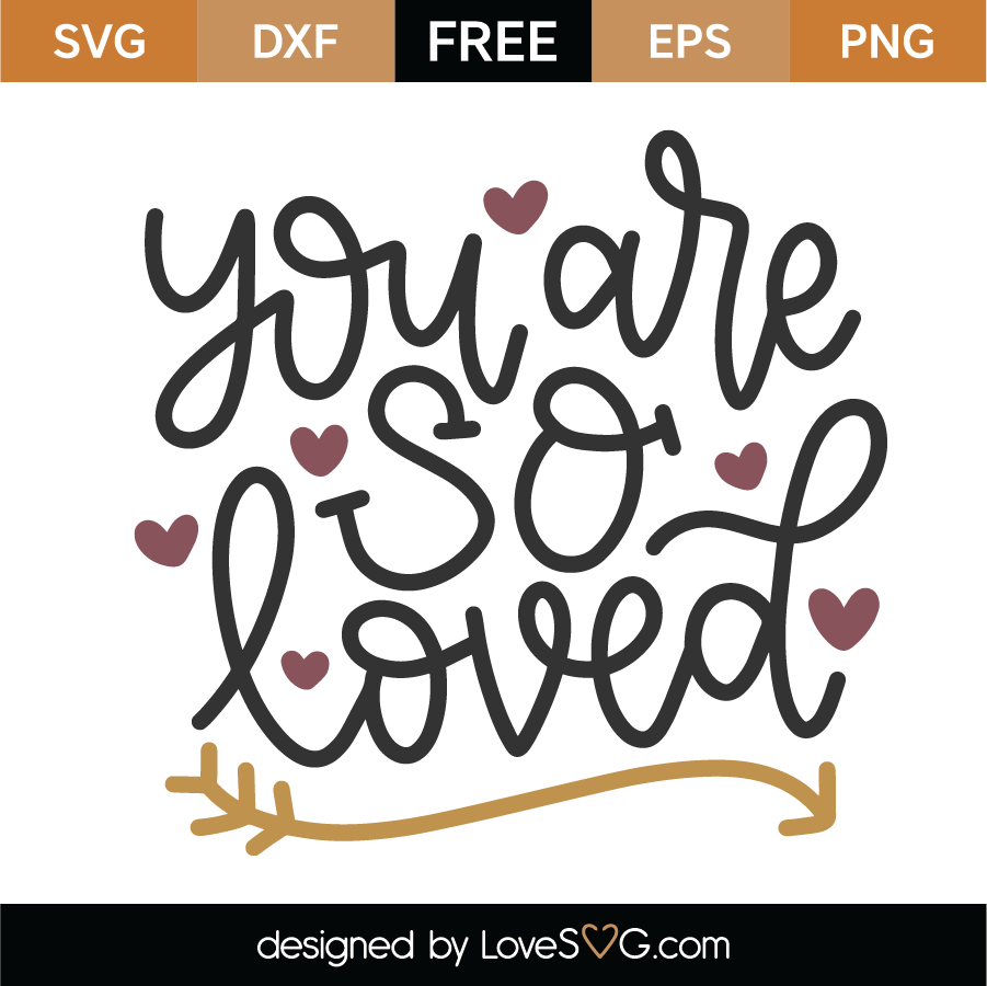 Download Free You Are So Loved SVG Cut File | Lovesvg.com