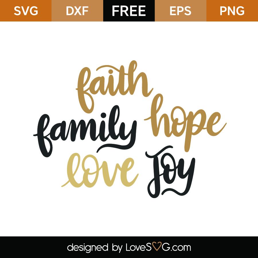 Download Free Faith Family Hope Love Joy SVG Cut File - Lovesvg.com